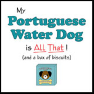 My Portuguese Water Dog is All That!