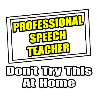 Professional Speech Teacher...Joke
