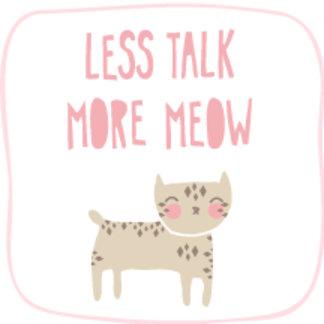 Less Talk, More Meow