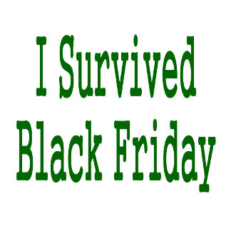 I survived Black Friday Green Text