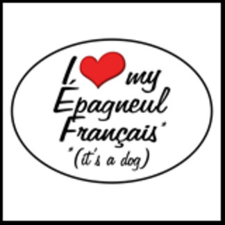I Love My Epagneul Francais (It's a Dog)