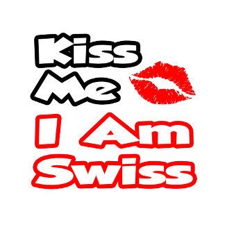 Kiss Me...I Am Swiss