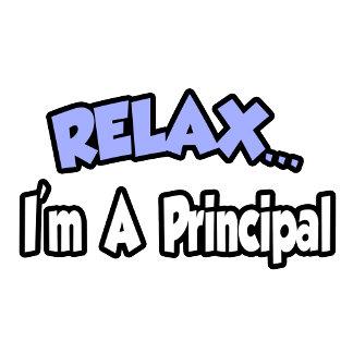 Relax...I'm A Principal