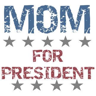 MOM For President