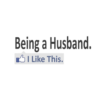 Being a Husband...I Like This