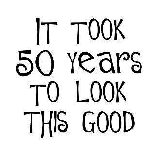 50th birthday Look Good