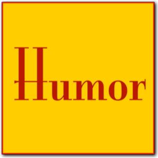 - Humor -