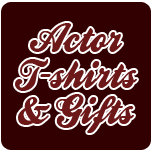 Actor T-shirts & Gifts