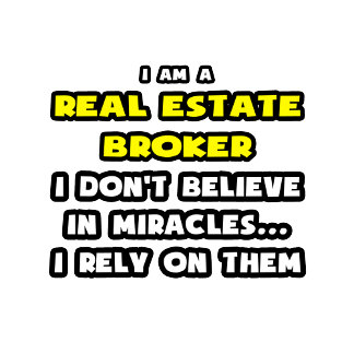 Miracles and Real Estate Brokers .. Funny