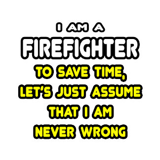 Funny Firefighter T-Shirts and Gifts