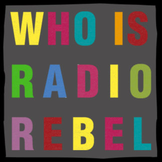 Who Is Radio Rebel Text