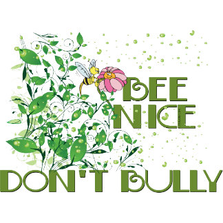 Bee Nice Don't Bully