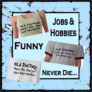 jobs  - hobbies - funny T-shirts sayings