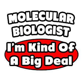 Molecular Biologist...Big Deal