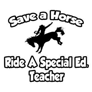 Save a Horse, Ride a Special Ed. Teacher