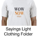 Nowism Sayings Light Clothing