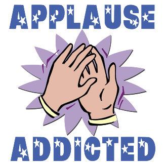Applause Addicted