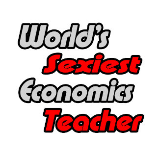 World's Sexiest Economics Teacher