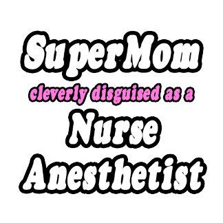 SuperMom...Nurse Anesthetist