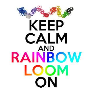 Keep Calm Rainbow Loom On