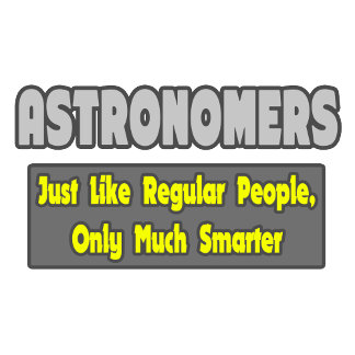Astronomers...Smarter
