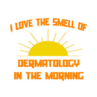 Smell of Dermatology in the Morning