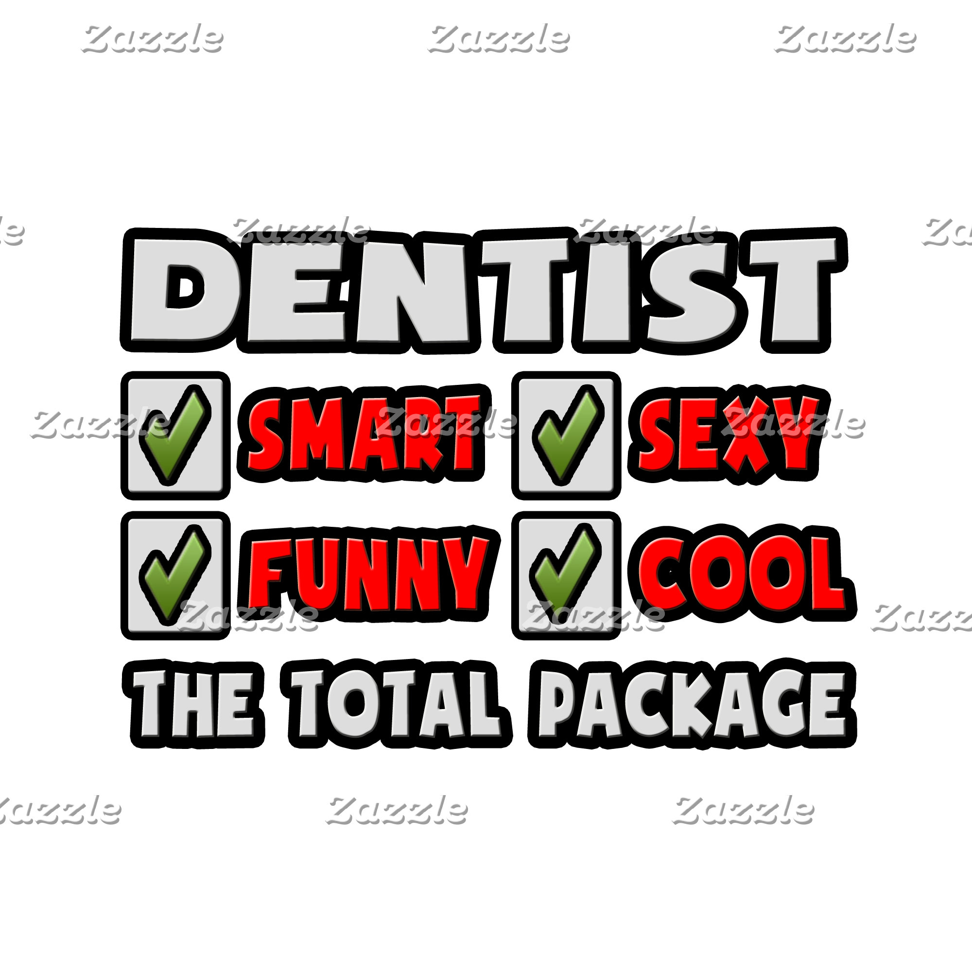 Dentist ... The Total Package