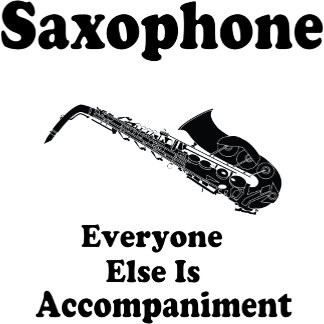 Saxophone Everyone Else is Accompaniment