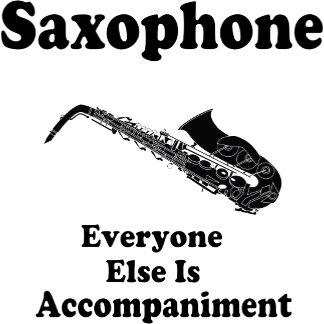 Saxophone Everyone Else is Accompaniment