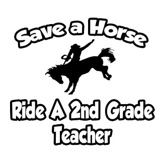 Save a Horse, Ride a 2nd Grade Teacher