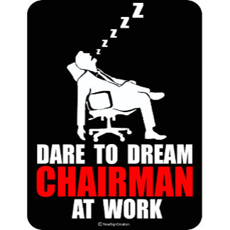Dare to dream chairman at work