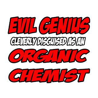 Evil Genius...Organic Chemist