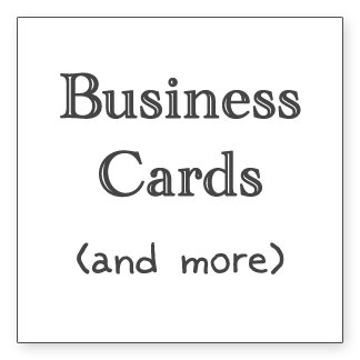 Business Cards & More