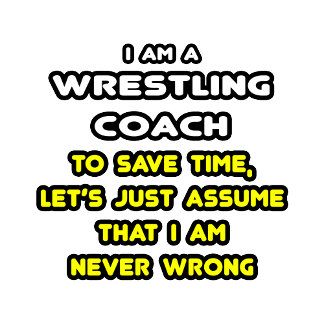 Funny Wrestling Coach T-Shirts and Gifts