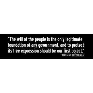 Jefferson: The will of the people is the only...