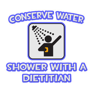 Conserve Water .. Shower With a Dietitian
