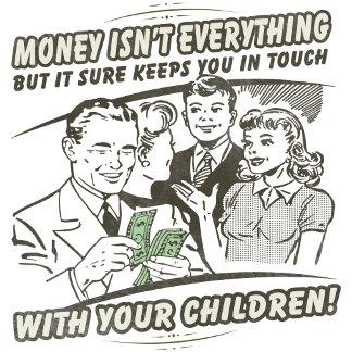 Money Isn't Everything (Dad)