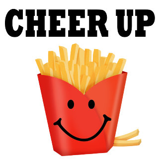 Funny Cheer Up French Fries