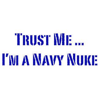 Trust Me I'm a Navy Nuke