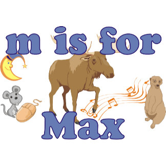 M is for Max