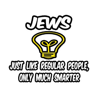 Jews...Regular People, Only Much Smarter