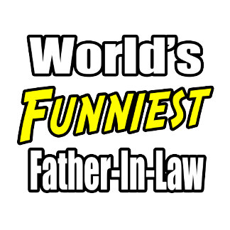 World's Funniest Father-In-Law