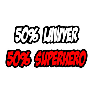 Half Lawyer...Half Superhero