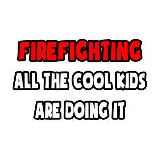 Funny Firefighter Shirts and Gifts
