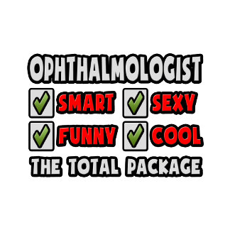 Ophthalmologist ... The Total Package