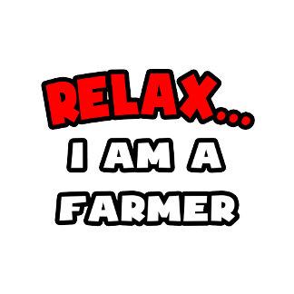 Relax ... I Am A Farmer