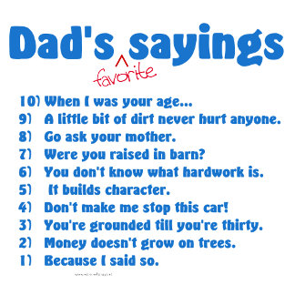 Dad's favorite sayings on gifts for him.