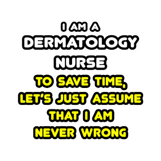 Funny Dermatology Nurse T-Shirts and Gifts