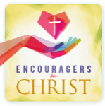 Encouragers for Christ