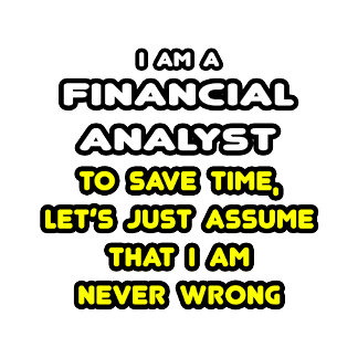 Funny Financial Analyst T-Shirts